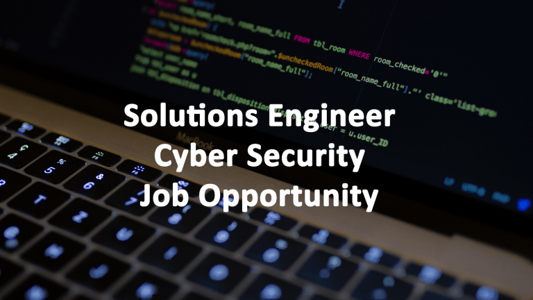 Solutions Engineer - Cyber Security Job Opportunity