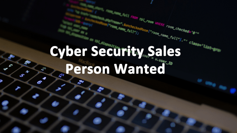 Cyber Security Sales Person Wanted