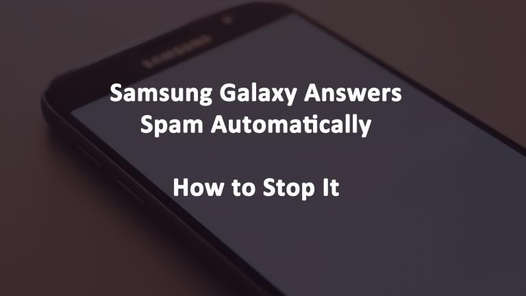 Samsung Galaxy Answered Spam