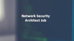 Network Security Architect Job