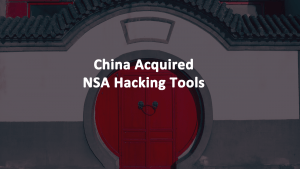 China Acquired NSA Hacking Tools