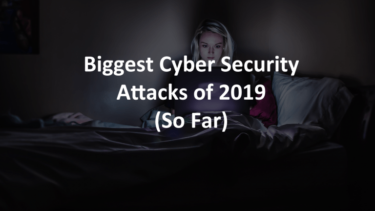 Biggest Cyber Security Attacks 2019