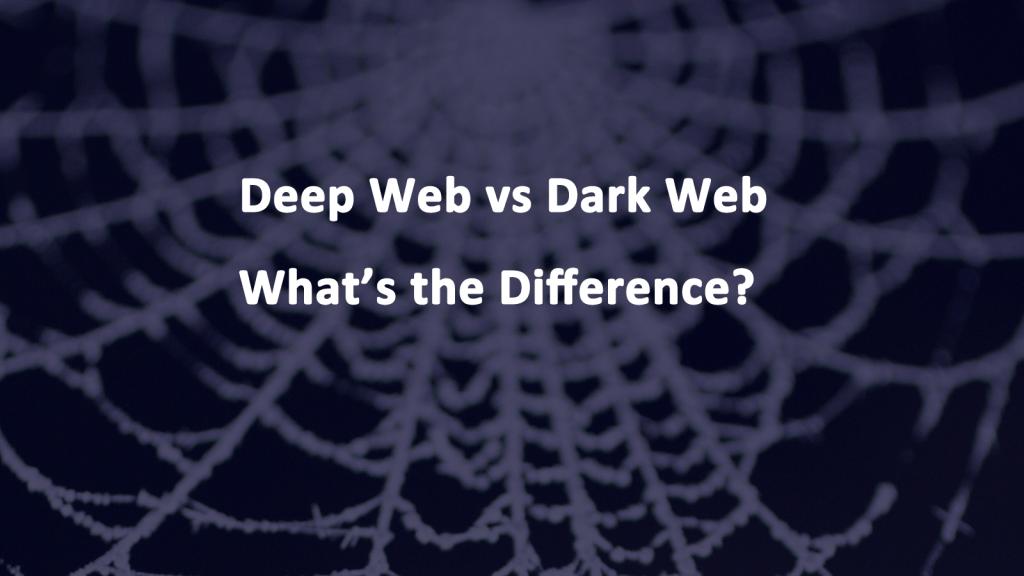 Deep Web vs Dark Web Differences