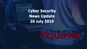 Cyber Security News 26 July 2019