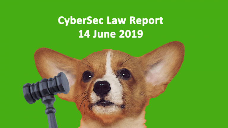 CyberSec Law-Report 14 June 2019