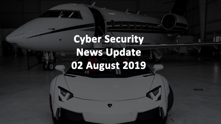 Cyber-Security News AUG 02 2019