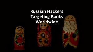 Russian Hackers Target Banks