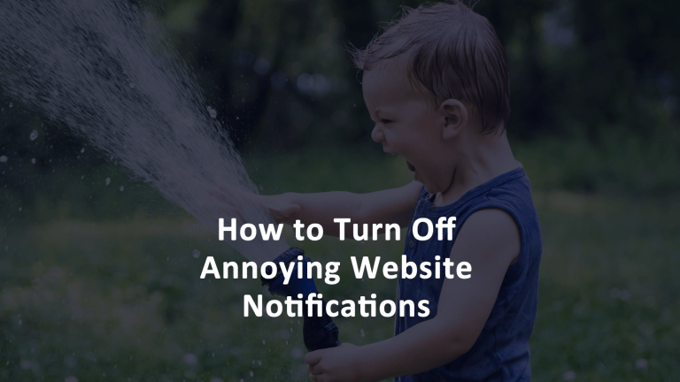Turn Off Annoying Website Push Notifications