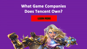 What Game Companies Does Tencent Own