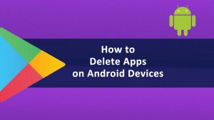 Delete Apps Android Devices