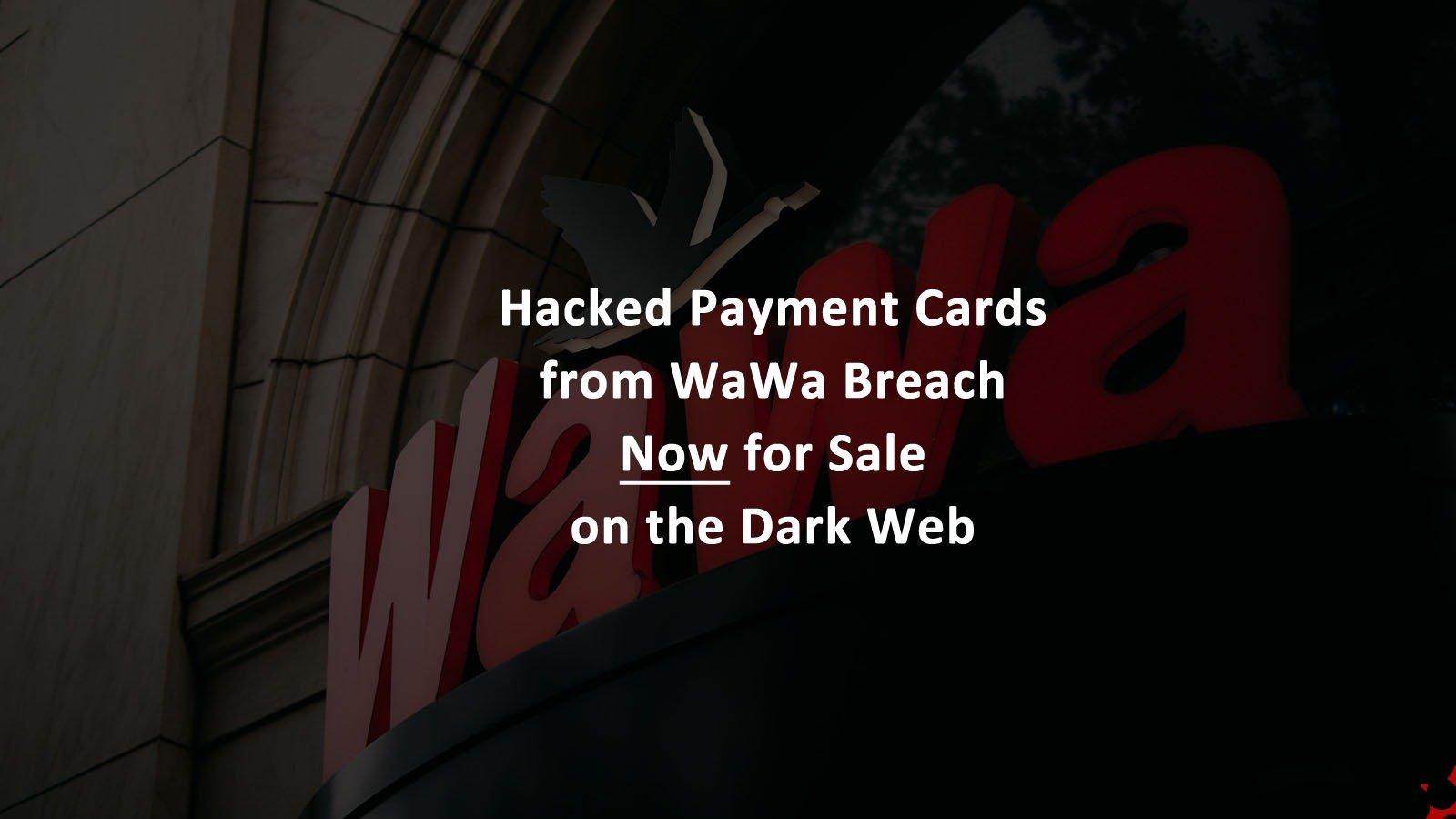 Hacked Payment Cards WaWa Data Breach Dark Web