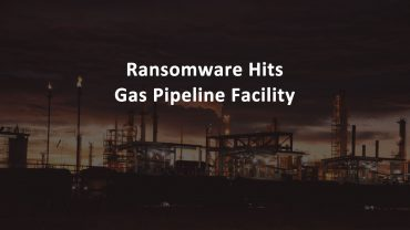 Ransomware Hits Gas Pipeline