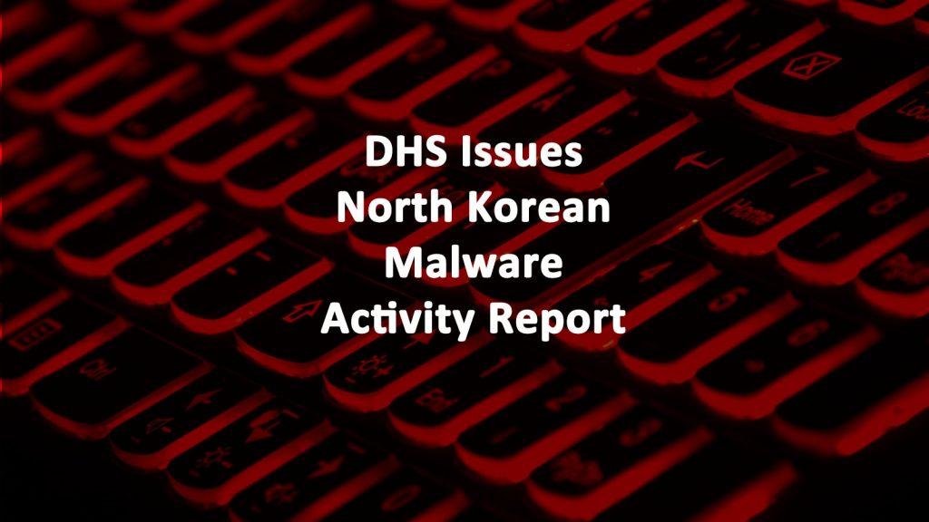 DHS North Korea Malware Activity Report