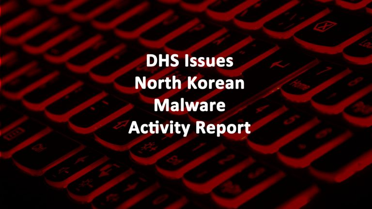 DHS North Korea Malware Activity Report