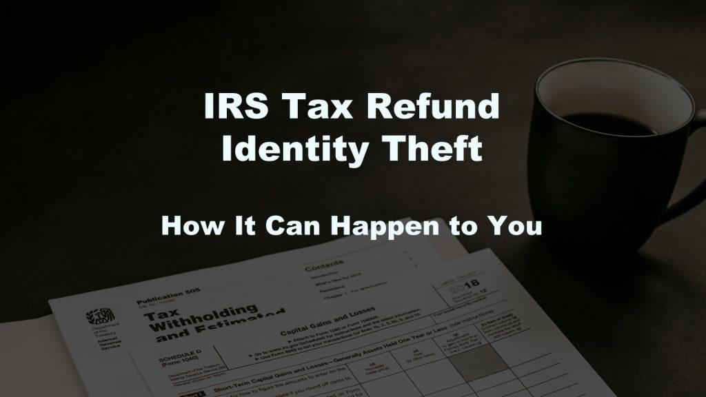 IRS Tax Refund Identity Theft