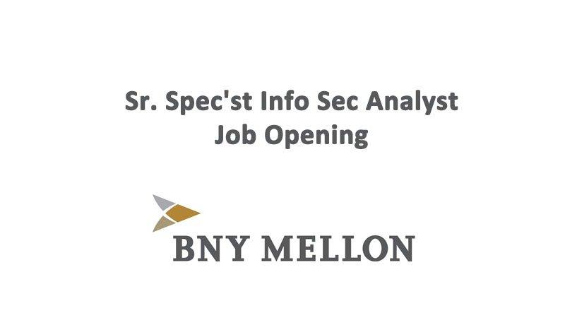 Sr-Specst Info Sec Analyst BNY Mellon