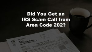 IRS Scam Call Area Code 202