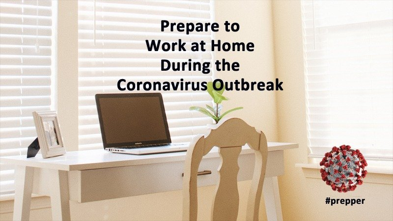 Prepare to Work at Home During the Coronavirus Outbreak