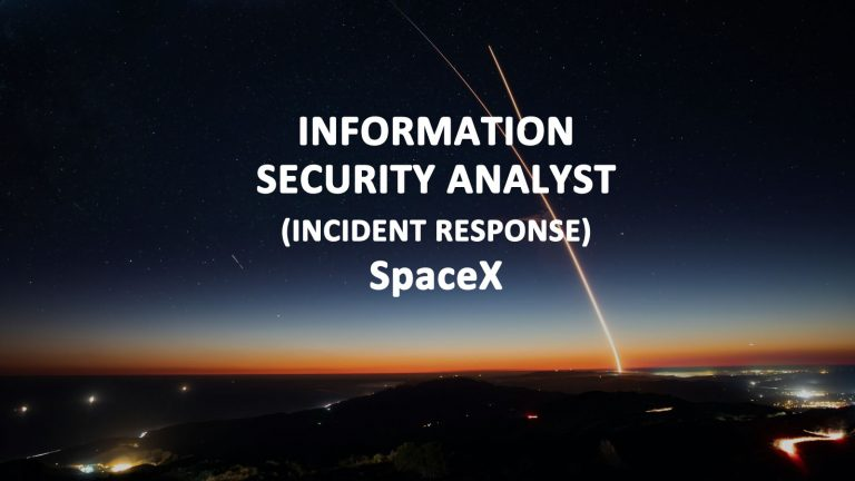 INFORMATION SECURITY ANALYST (NCIDENT RESPONSE - SpaceX