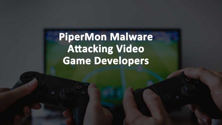 PiperMon Malware