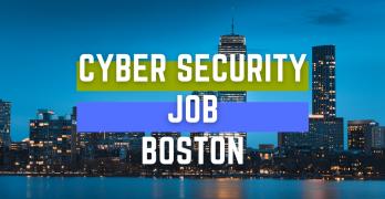 Cyber Security Job BOSTON
