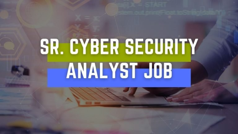 SR Cyber Security Analyst Job