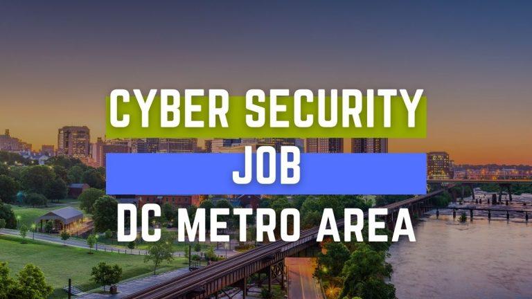 Cyber Security Job DC Metro Area