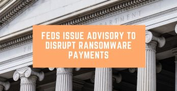 Feds Advisory Ransomware Payments