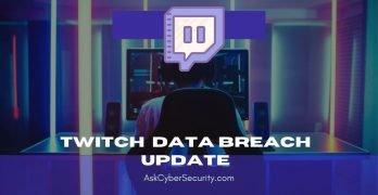 Twitch Data Breach Uodate